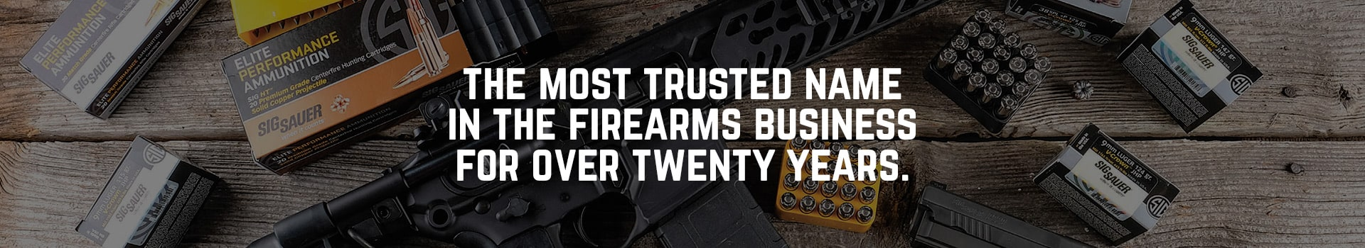 The most trusted name in firearms for over twenty years.